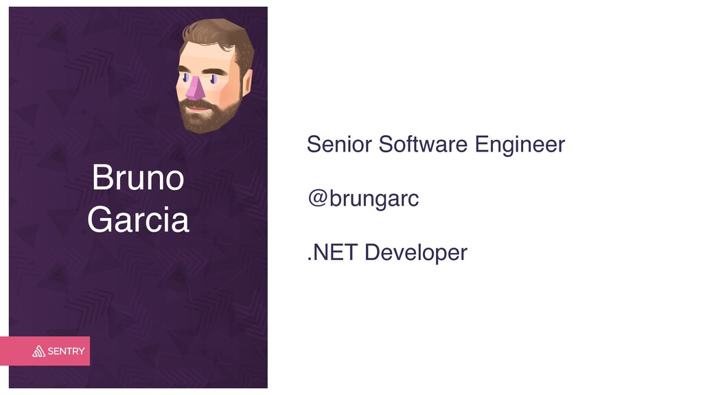Bruno Garcia Senior Software Engineer @brungarc...