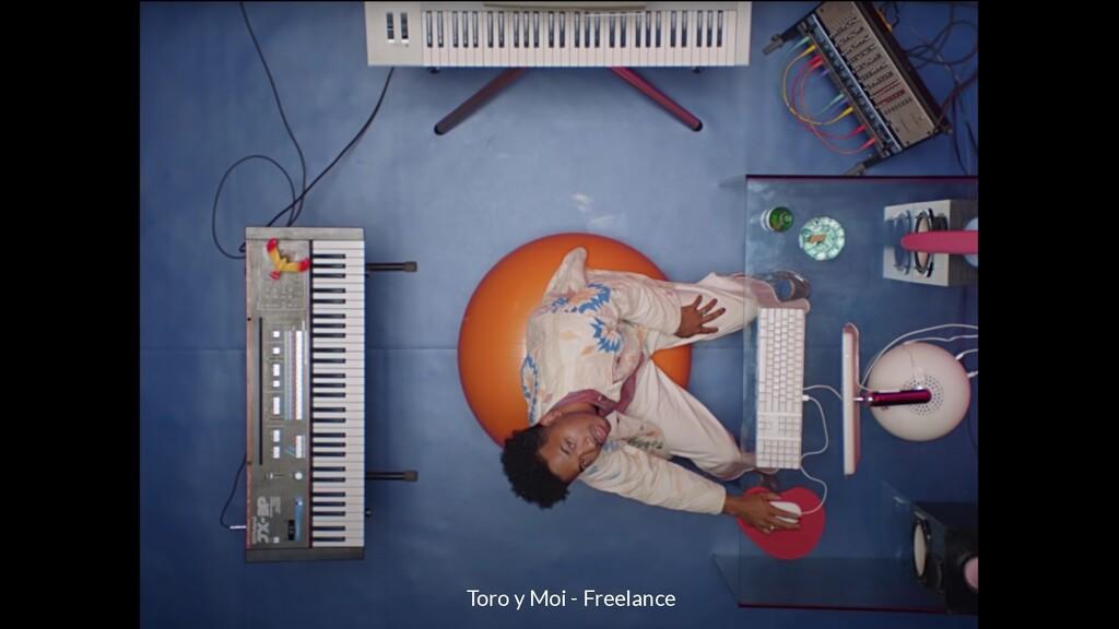 Toro y Moi - Freelance