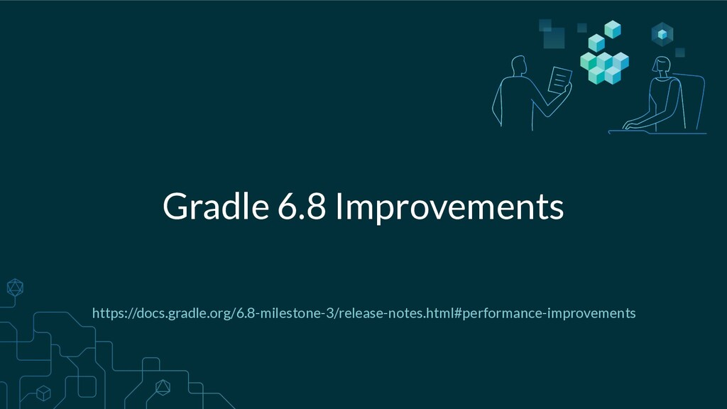 Gradle 6.8 Improvements https://docs.gradle.org...
