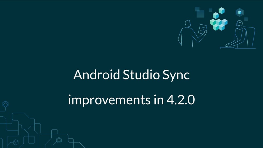Android Studio Sync improvements in 4.2.0