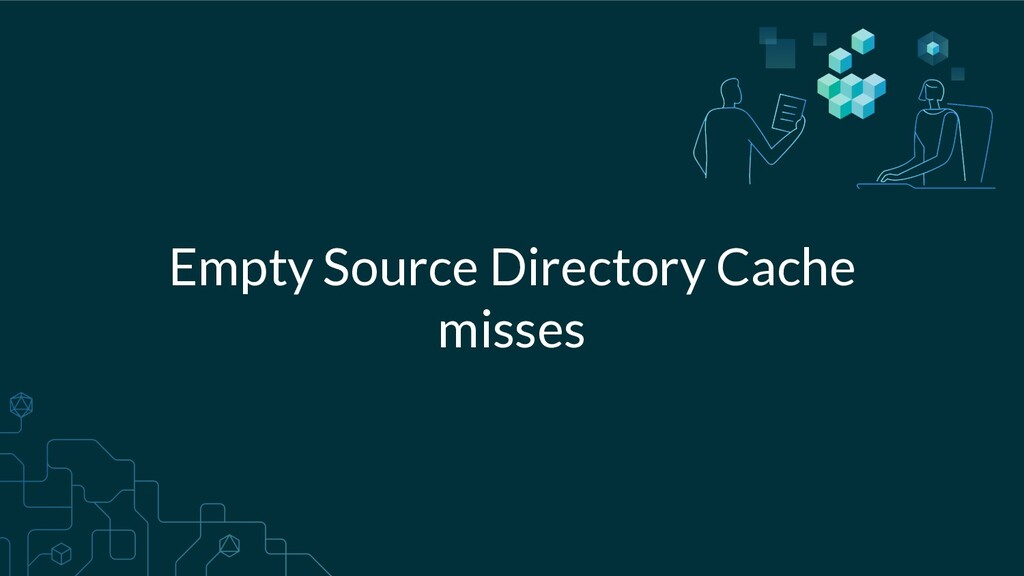 Empty Source Directory Cache misses