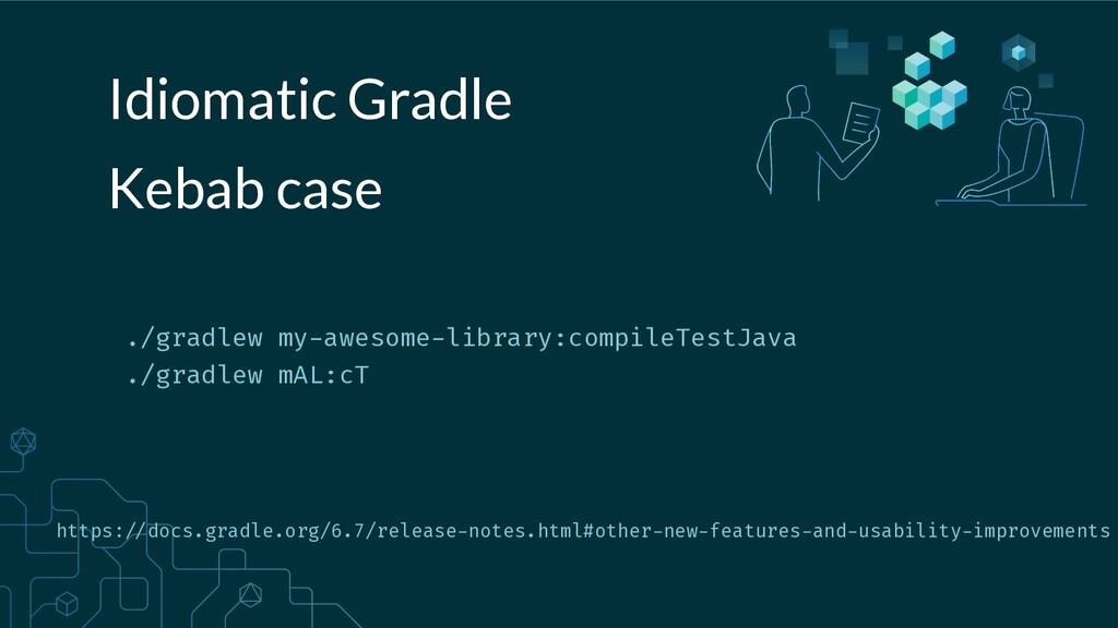 Idiomatic Gradle ./gradlew my-awesome-library:c...