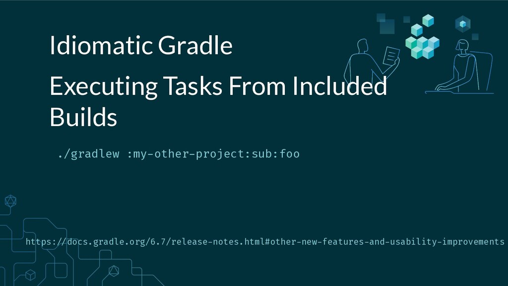 Idiomatic Gradle ./gradlew :my-other-project:su...