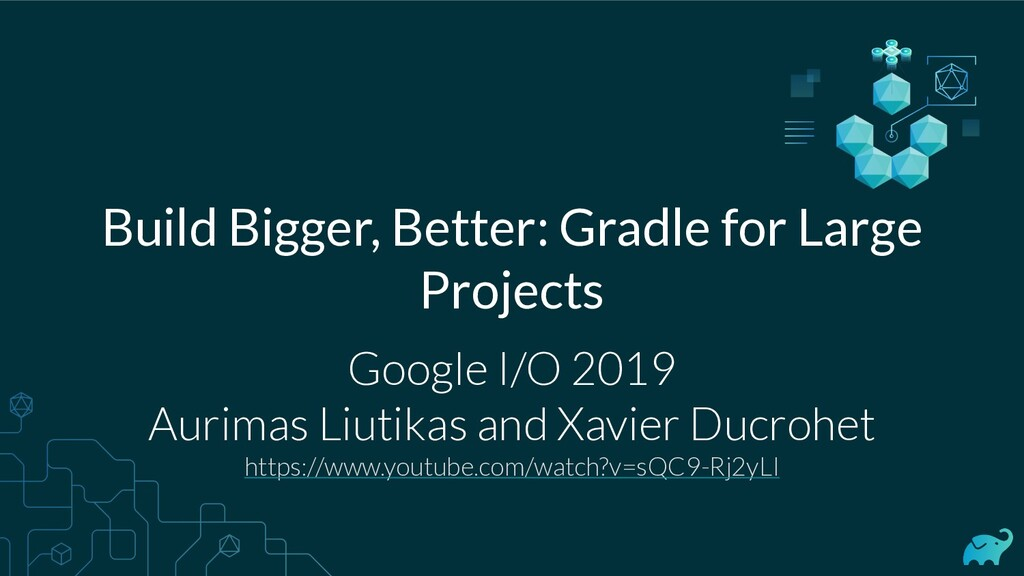 Build Bigger, Better: Gradle for Large Projects...