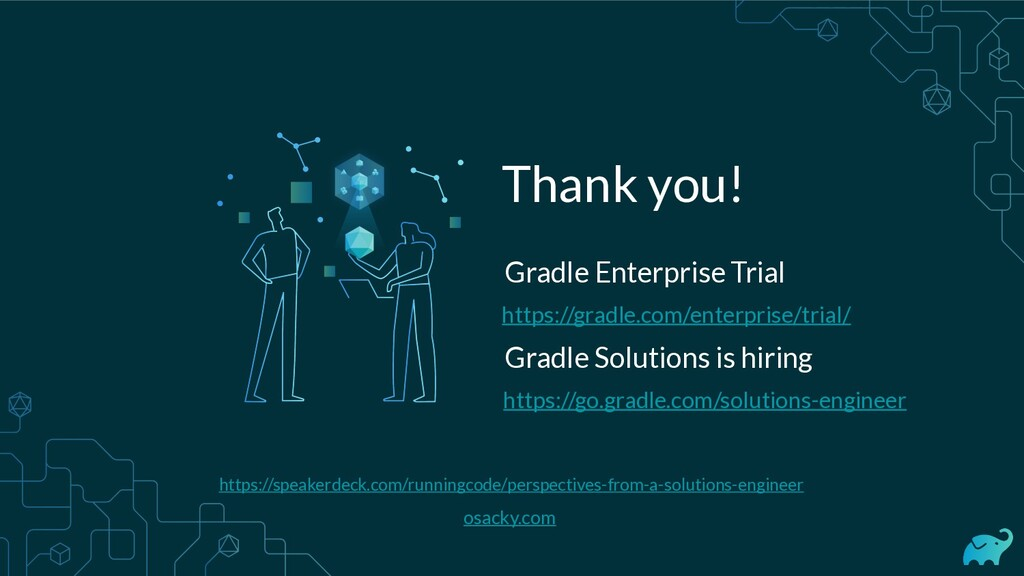 Thank you! Gradle Enterprise Trial osacky.com h...