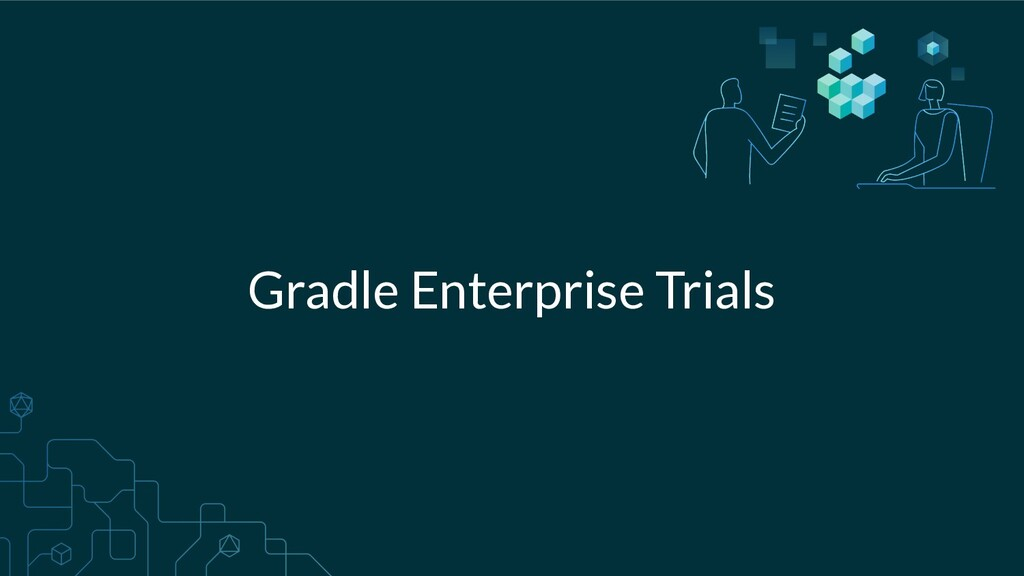 Gradle Enterprise Trials