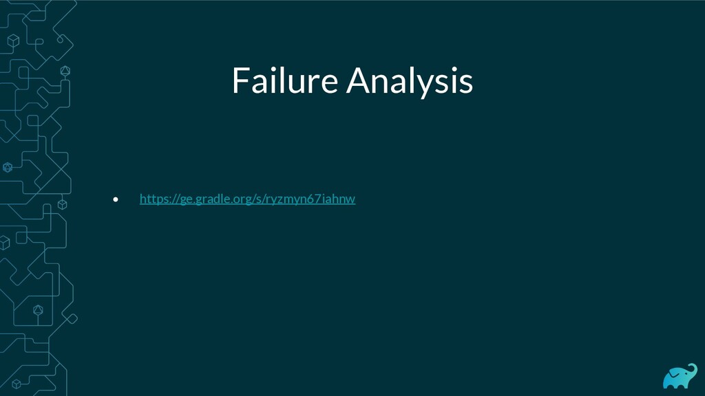 Failure Analysis • https://ge.gradle.org/s/ryzm...