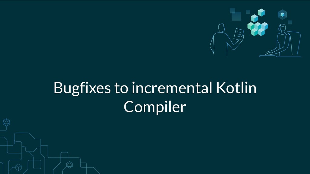 Bugfixes to incremental Kotlin Compiler