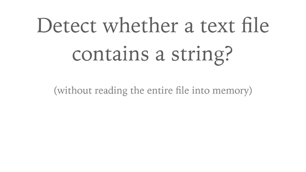Detect whether a text file contains a string? (w...