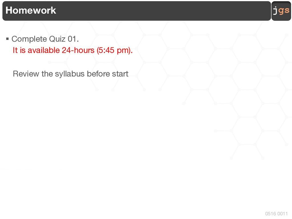 jgs 0516 0011 Homework § Complete Quiz 01. It i...