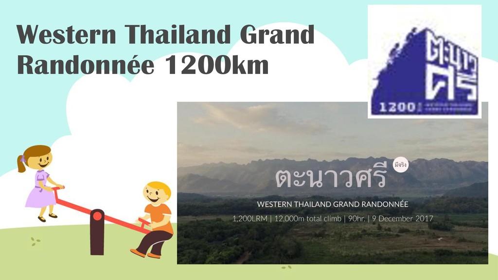 Western Thailand Grand Randonnée 1200km サブタイトル