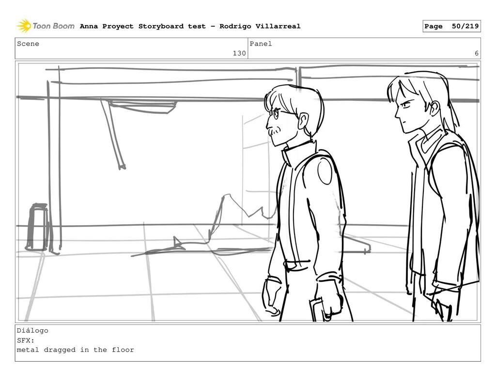 Scene 130 Panel 6 Diálogo SFX: metal dragged in...