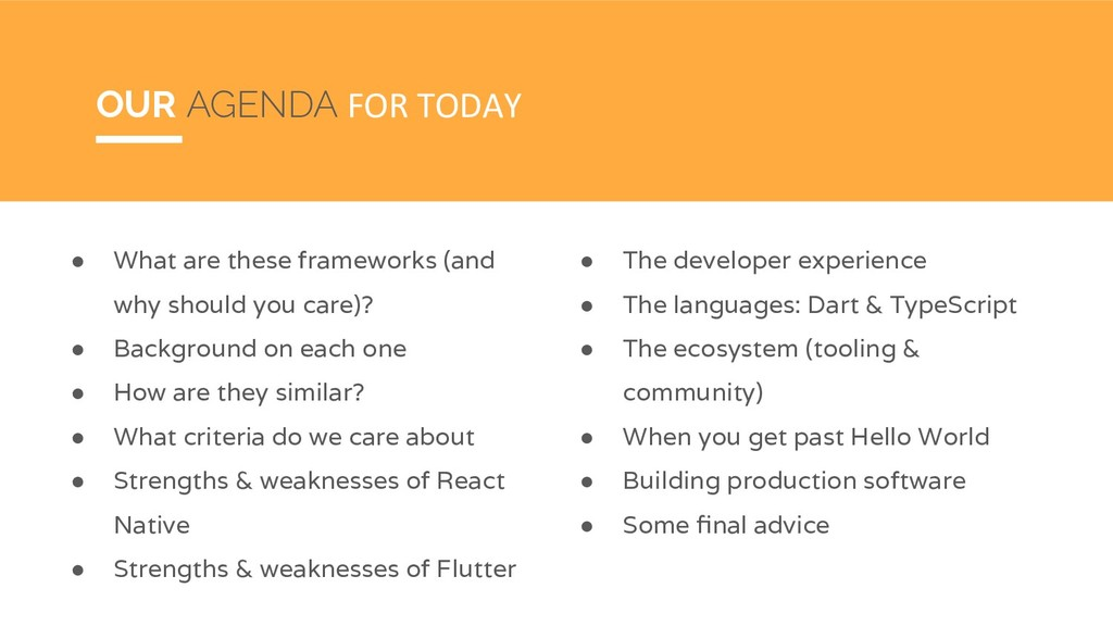 OUR AGENDA FOR TODAY ● What are these framework...