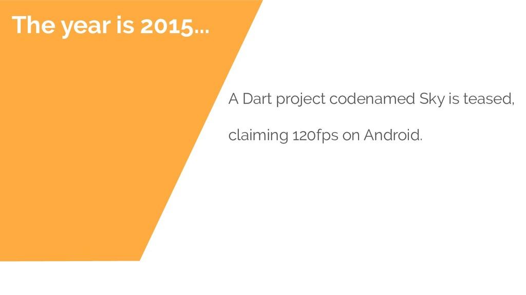 A Dart project codenamed Sky is teased, claimin...