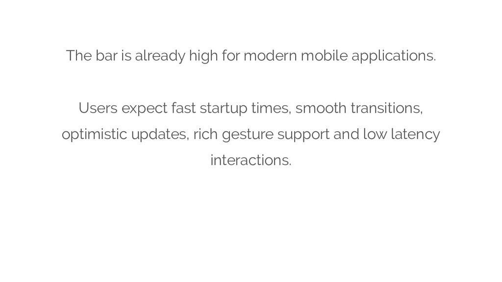 The bar is already high for modern mobile appli...