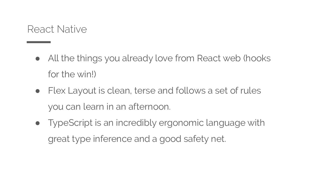 ● All the things you already love from React we...