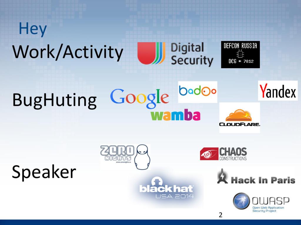 Work/Activity BugHuting Speaker Hey 2