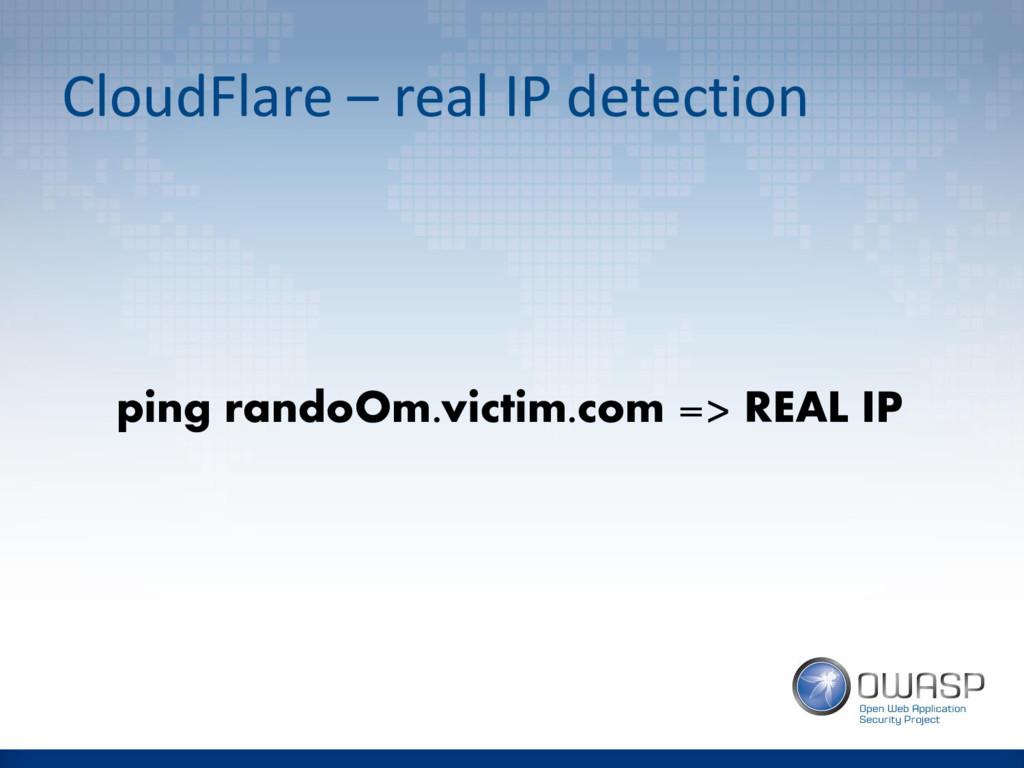 CloudFlare – real IP detection ping randoOm.vic...
