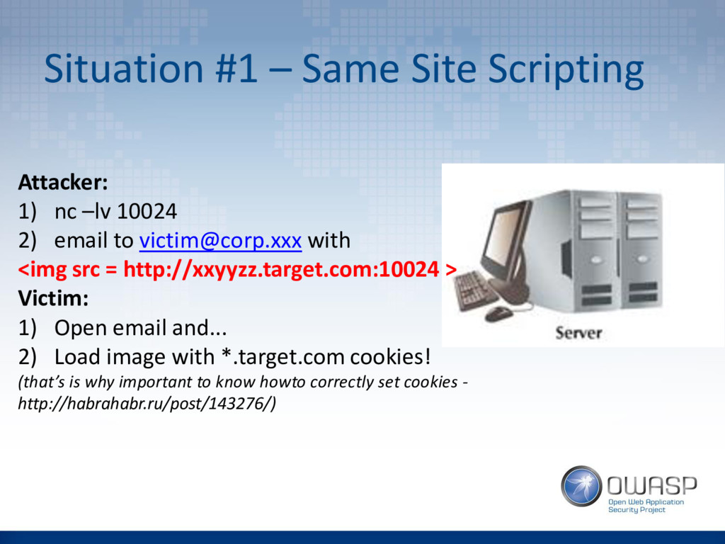 Situation #1 – Same Site Scripting Attacker: 1)...