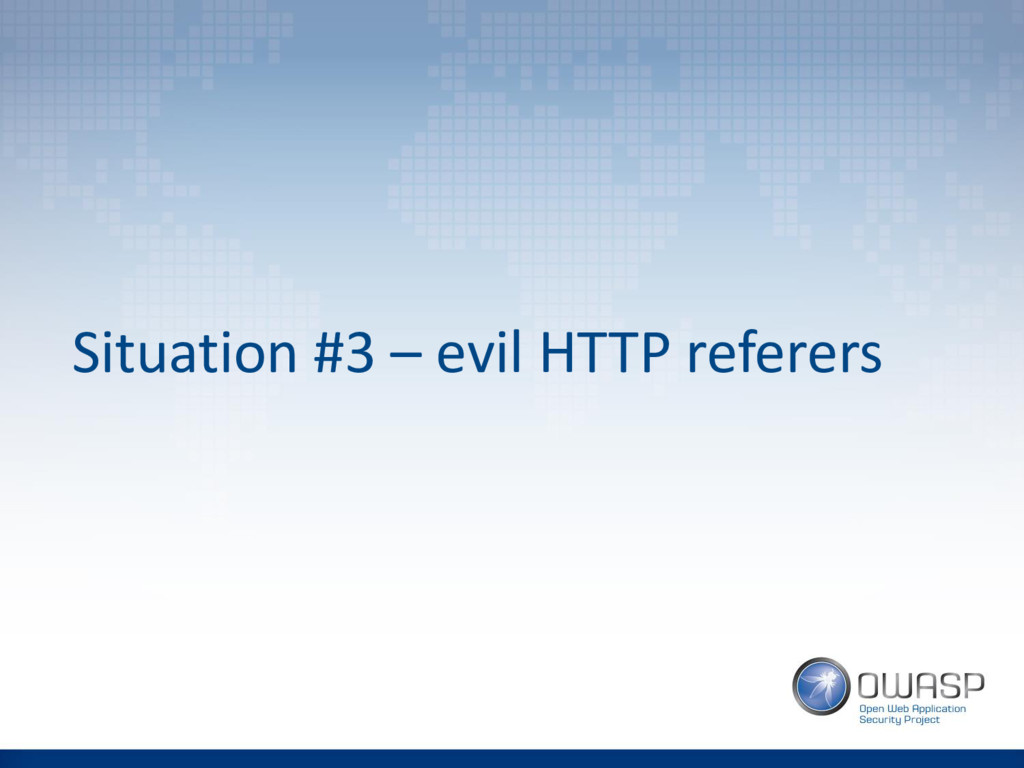 Situation #3 – evil HTTP referers