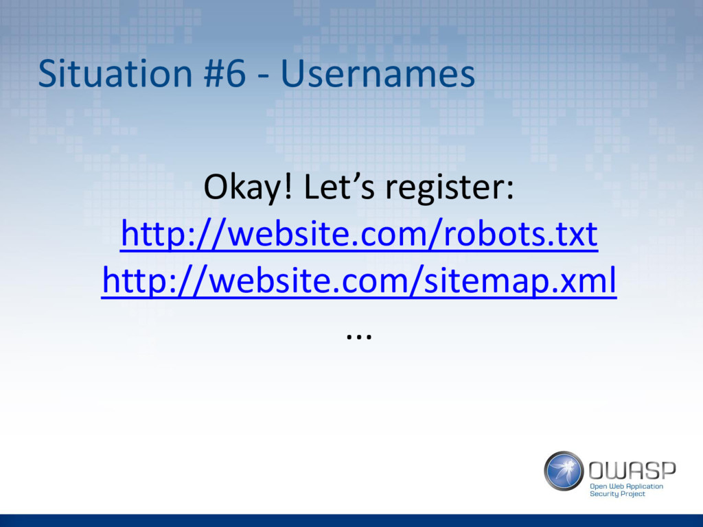 Situation #6 - Usernames Okay! Let's register: ...