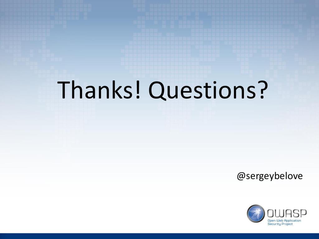Thanks! Questions? @sergeybelove
