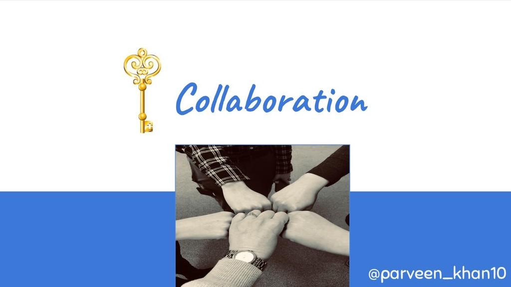 Collaboration @parveen_khan10