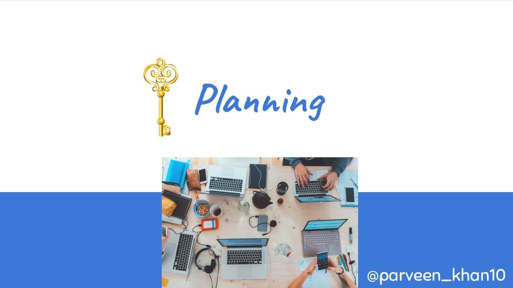 Planning @parveen_khan10
