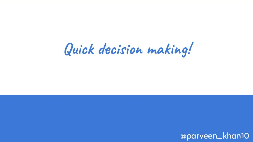 Quick decision making! @parveen_khan10