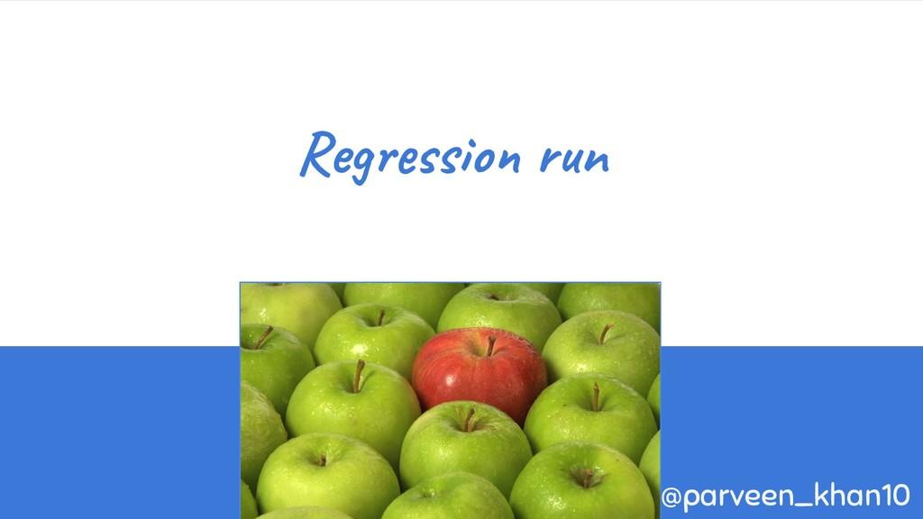 Regression run @parveen_khan10
