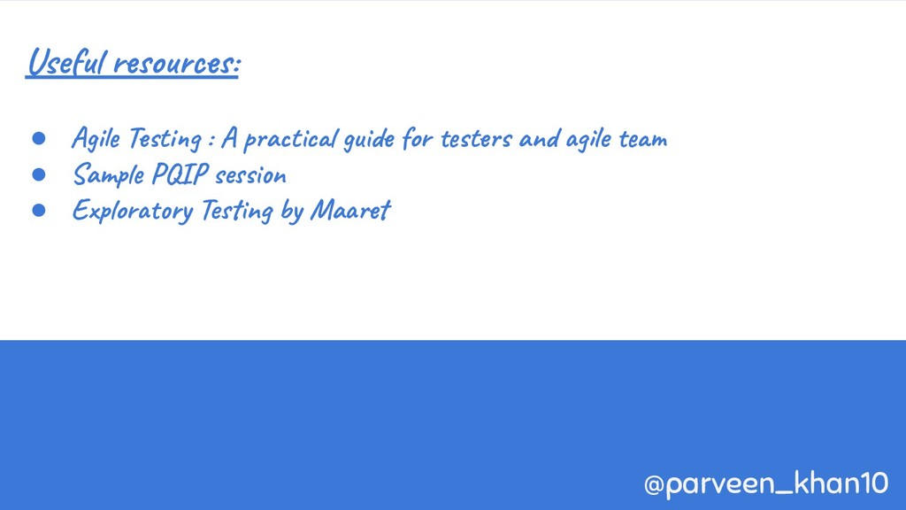 @parveen_khan10 Useful resources: ● Agile Testi...