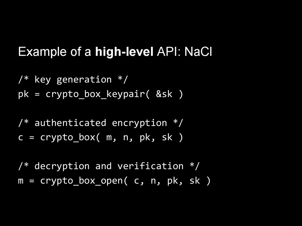 Example of a high-level API: NaCl /* key genera...
