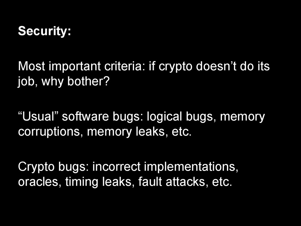 Security: Most important criteria: if crypto do...