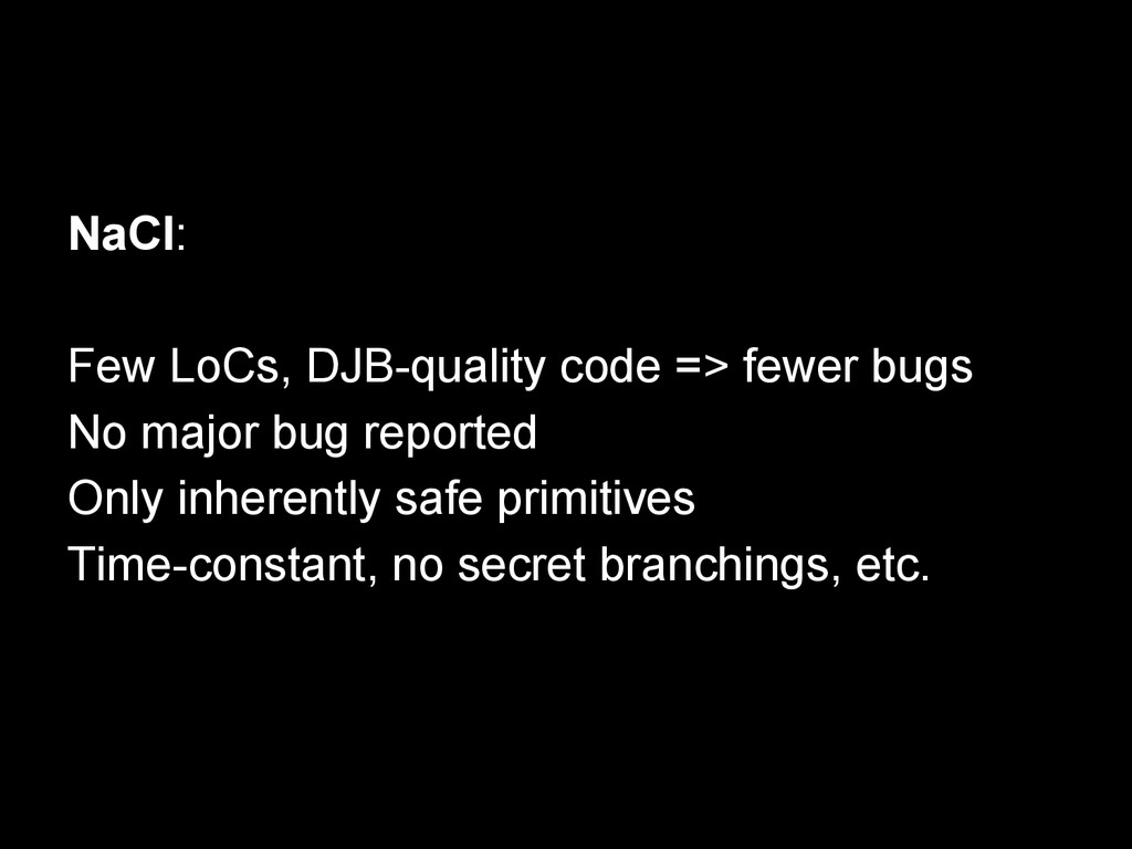 NaCl: Few LoCs, DJB-quality code => fewer bugs ...
