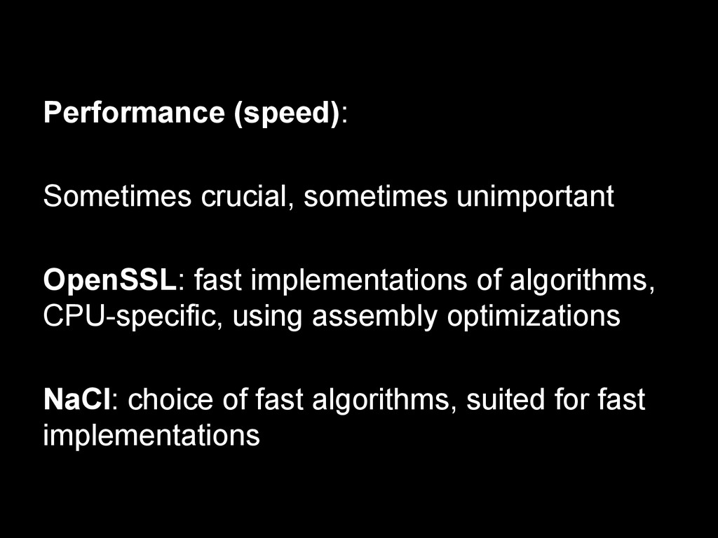 Performance (speed): Sometimes crucial, sometim...