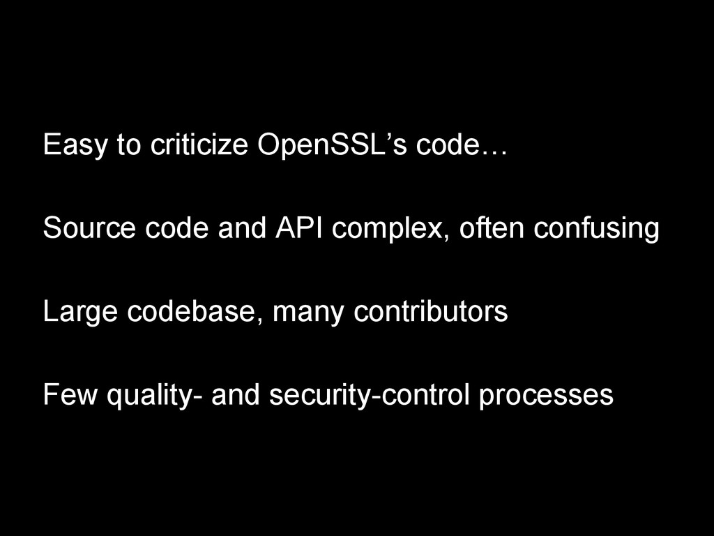 Easy to criticize OpenSSL's code… Source code a...