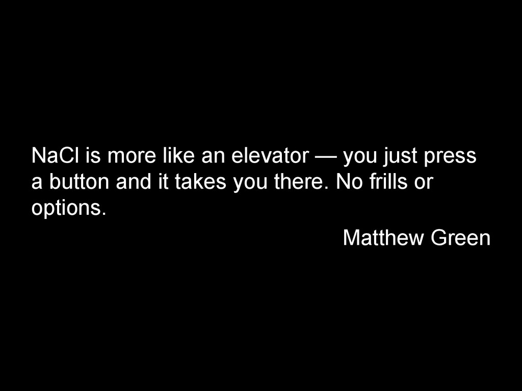 NaCl is more like an elevator — you just press ...