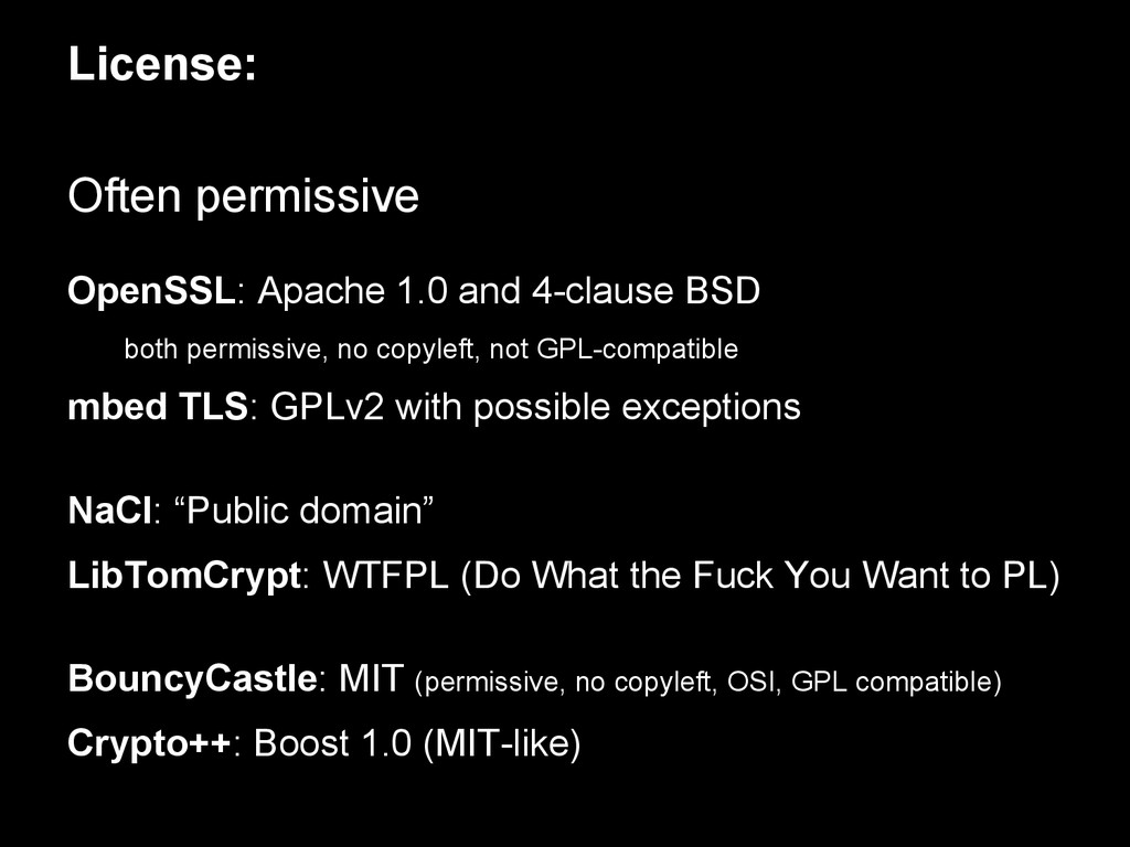 License: Often permissive OpenSSL: Apache 1.0 a...