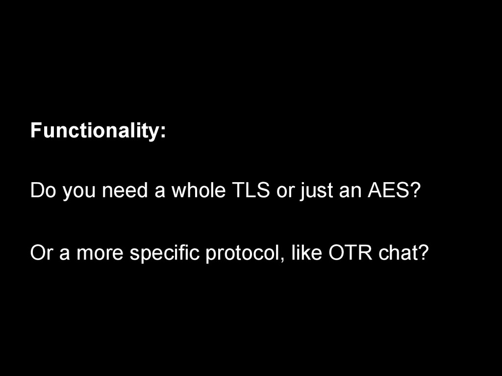 Functionality: Do you need a whole TLS or just ...