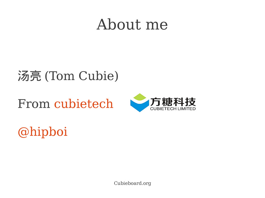 Cubieboard.org About me 汤亮 (Tom Cubie) From cub...