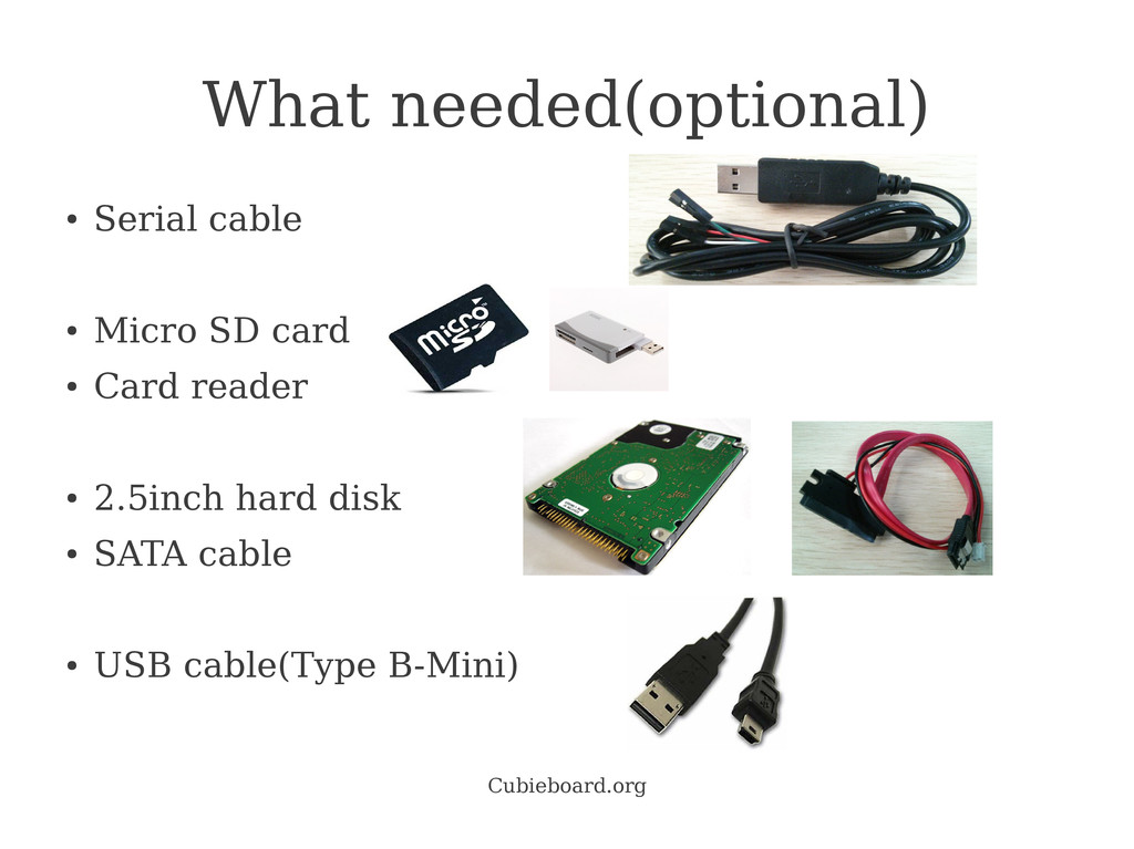 Cubieboard.org What needed(optional) ● Serial c...