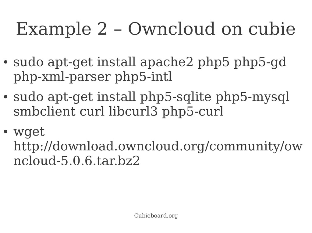 Cubieboard.org Example 2 – Owncloud on cubie ● ...