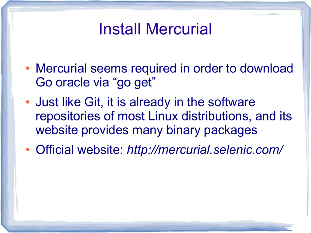 Install Mercurial ● Mercurial seems required in...