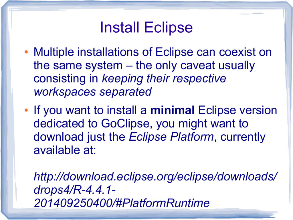 Install Eclipse ● Multiple installations of Ecl...