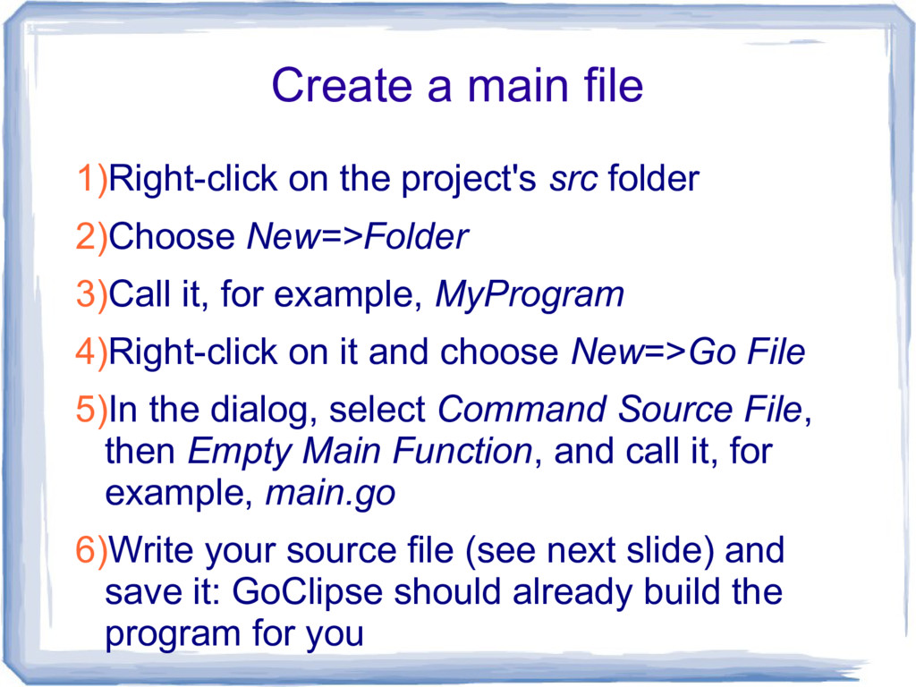 Create a main file 1)Right-click on the project...