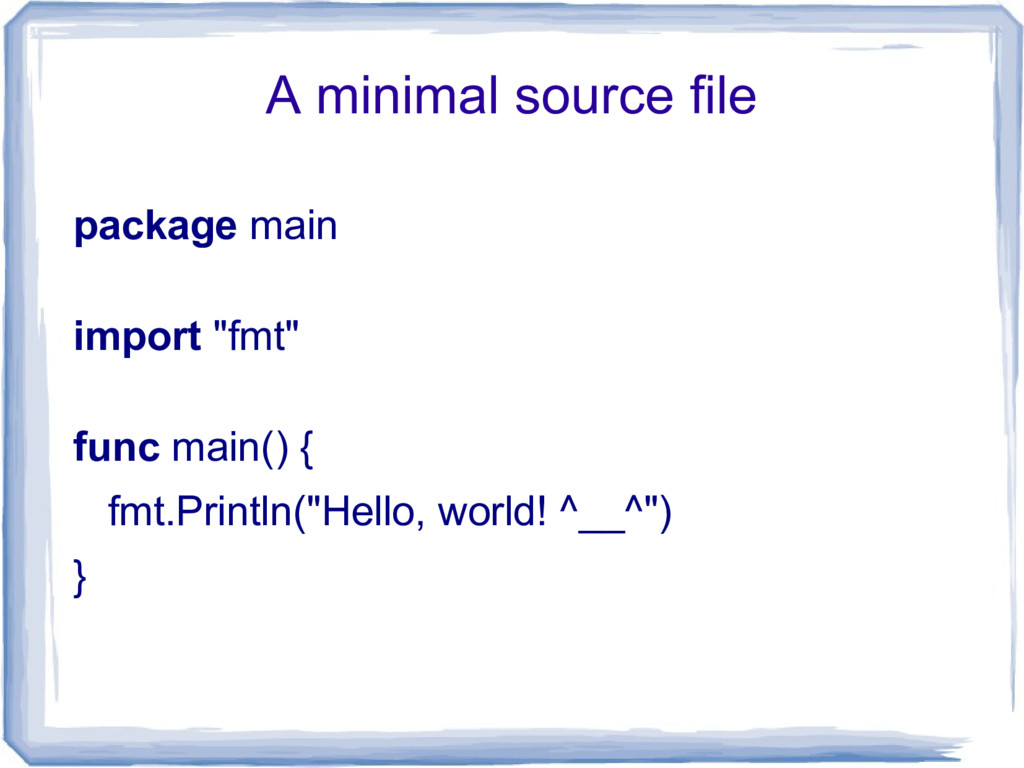 """A minimal source file package main import """"fmt""""..."""