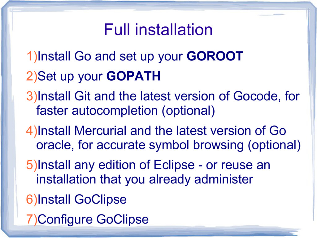 Full installation 1)Install Go and set up your ...