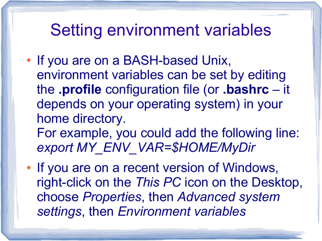 Setting environment variables ● If you are on a...