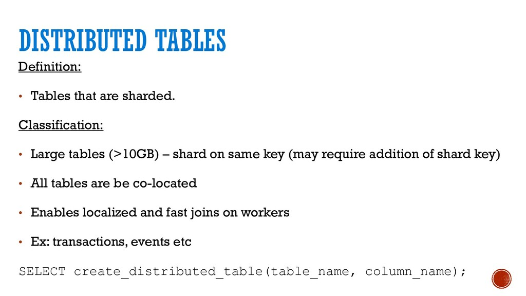 Definition: • Tables that are sharded. Classifi...