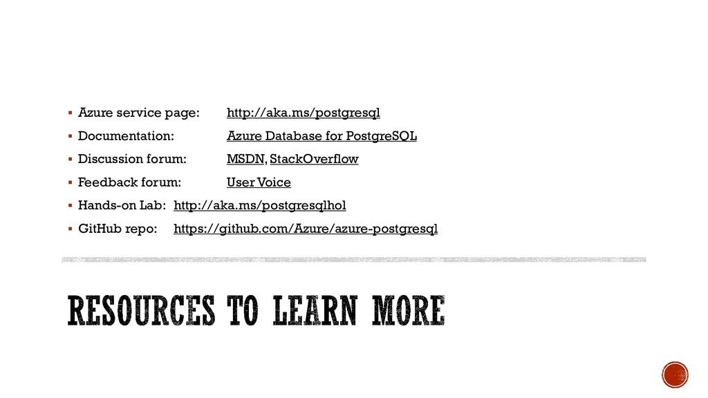 ▪ Azure service page: http://aka.ms/postgresql ...